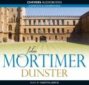 Dunster (Unabridged) Audiobook, by John Mortimer
