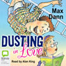 Dusting in Love (Unabridged) Audiobook, by Max Dann