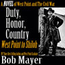 Duty, Honor, Country: A Novel of West Point and the Civil War (Unabridged) Audiobook, by Bob Mayer
