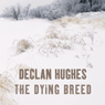 The Dying Breed (Unabridged) Audiobook, by Declan Hughes