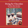 Dying for Chocolate: Goldy Culinary Mysteries, Book 2 (Unabridged), by Diane Mott Davidson