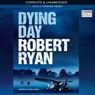 Dying Day (Unabridged), by Robert Ryan