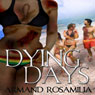 Dying Days (Unabridged), by Armand Rosamilia