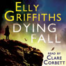 Dying Fall: A Ruth Galloway Investigation (Unabridged) Audiobook, by Elly Griffiths