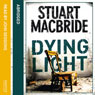 Dying Light: Logan McRae, Book 2, by Stuart MacBride
