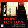Dying for Love (Unabridged) Audiobook, by Gwen Moffat