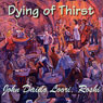 Dying of Thirst: Seppos Dying of Thirst Audiobook, by John Daido Loori Roshi