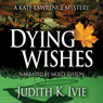 Dying Wishes: The Kate Lawrence Mysteries, Book 5 (Unabridged) Audiobook, by Judith K. Ivie