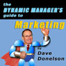 The Dynamic Managers Guide to Marketing Audiobook, by Dave Donelson