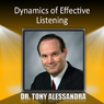 Dynamics of Effective Listening (Unabridged), by Dr. Tony Alessandra