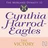 Dynasty 12: The Victory (Unabridged) Audiobook, by Cynthia Harrod-Eagles