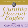 Dynasty 14: The Campaigners (Unabridged) Audiobook, by Cynthia Harrod-Eagles