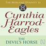 Dynasty 16: The Devils Horse (Unabridged), by Cynthia Harrod-Eagles