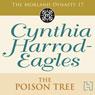 Dynasty 17: The Poison Tree (Unabridged) Audiobook, by Cynthia Harrod-Eagles
