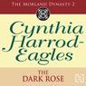 Dynasty 2: The Dark Rose (Unabridged) Audiobook, by Cynthia Harrod-Eagles