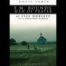 E. M. Bounds: Man of Prayer (Unabridged), by Lyle W. Dorsett