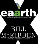 Eaarth: Making a Life on a Tough New Planet (Unabridged) Audiobook, by Bill McKibben