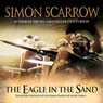 The Eagle in the Sand (Unabridged), by Simon Scarrow