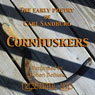 The Early Poetry of Carl Sandburg: Cornhuskers (Unabridged), by Carl Sandburg