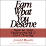 Earn What You Deserve: How to Stop Underearning & Start Thriving (Unabridged), by Jerrold Mundis