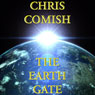 The Earth Gate (Unabridged) Audiobook, by Chris Comish