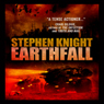 Earthfall (Unabridged), by Stephen Knight