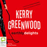 Earthly Delights: Corinna Chapman Mysteries, Book 1 (Unabridged) Audiobook, by Kerry Greenwood