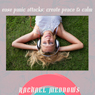 Ease Panic Attacks: Create Peace and Calm: Hypnosis & Subliminal Audiobook, by Rachael Meddows