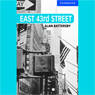 East 43rd Street (Unabridged), by Alan Battersby