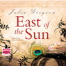 East of the Sun (Unabridged) Audiobook, by Julia Gregson