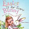 Easter Is for Every Bunny: The Real Meaning of Easter (Unabridged) Audiobook, by L. Diane Jones