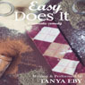 Easy Does It: A Romantic Comedy (Unabridged), by Tanya Eby
