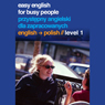 Easy English for Busy People: Polish Volume 1 (Unabridged), by Helen Costello