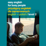 Easy English for Busy People: Polish Volume 2 (Unabridged) Audiobook, by Helen Costello