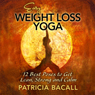 Easy Weight Loss Yoga: 12 Best Poses to Get Lean, Strong, and Calm (Unabridged) Audiobook, by Patricia Bacall
