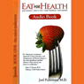 Eat for Health: Lose Weight  - Keep It Off  -  Look Younger  -  Live Longer (Unabridged), by Joel Fuhrman