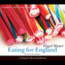 Eating for England: The Delights and Eccentricities of the British at Table (Unabridged) Audiobook, by Nigel Slater