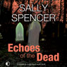 Echoes of the Dead: A Monika Paniatowski Mystery, Book 3 (Unabridged) Audiobook, by Sally Spencer