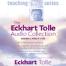 The Eckhart Tolle Audio Collection (Unabridged) Audiobook, by Eckhart Tolle