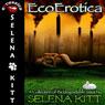Ecoerotica: An Erotic Anthology (Unabridged) Audiobook, by Selena Kitt