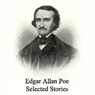 Edgar Allan Poe: Selected Stories (Unabridged), by Edgar Allan Poe