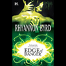 Edge of Danger (Unabridged), by Rhyannon Byrd