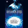 Edge of Desire (Unabridged) Audiobook, by Rhyannon Byrd