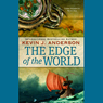 The Edge of the World: Terra Incognita, Book 1 (Unabridged) Audiobook, by Kevin J. Anderson