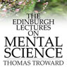 The Edinburgh Lectures on Mental Science (Unabridged) Audiobook, by Thomas Troward
