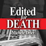 Edited for Death (Unabridged) Audiobook, by Michele Drier