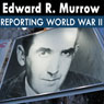 Edward R. Murrow: Radio Recordings, by Edward R. Murrow