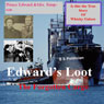 Edwards Loot: The Forgotten Cargo (Unabridged) Audiobook, by Bill Graham