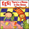 Eek! Theres a Mouse in the House (Unabridged) Audiobook, by Wong Herbert Yee