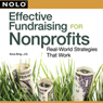 Effective Fundraising for Nonprofits: Real-World Strategies That Work (Unabridged) Audiobook, by Ilona Bray J.D.